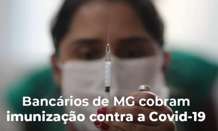 Sindicato e Fetrafi-MG cobram do governo de Minas prioridade da categoria bancária na vacinação contra a Covid-19