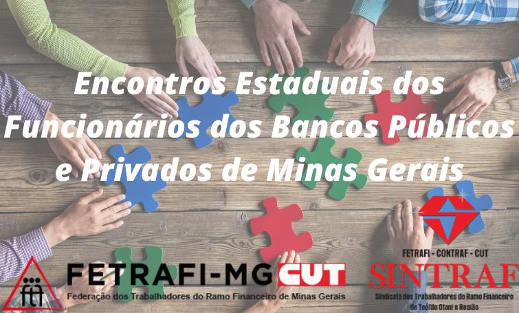 Fetrafi-MG/CUT realiza Encontros Estaduais dos Funcionários dos Bancos Públicos e Privados de Minas Gerais entre os dias 27 e 31 de julho